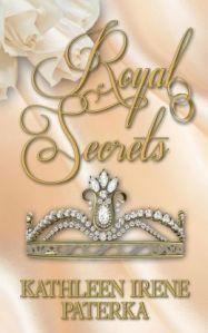 Royal Secrets - Kathleen Irene Paterka