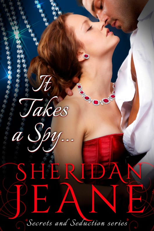 Cover It Takes a Spy by Sheridan Jeane