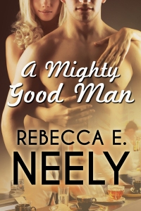 Rebecca E Neely A Mighty Good Man400
