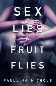 Sex Lies & Fruit Flies Book
