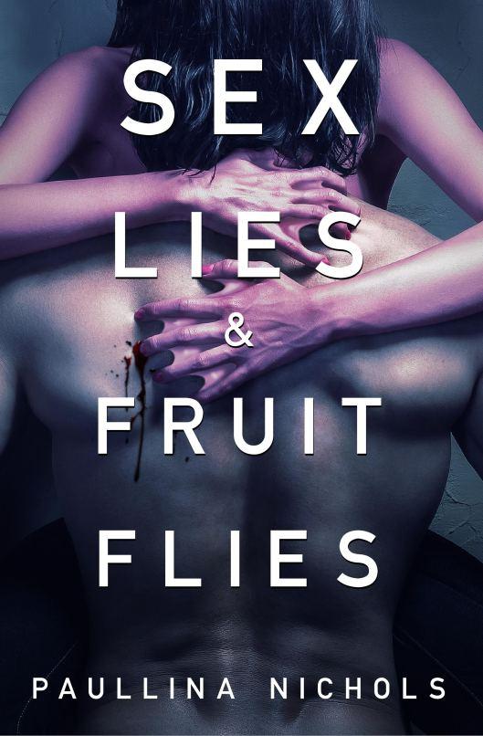 Sex Lies & Fruit Flies Book
